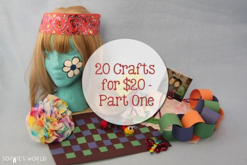 20 Crafts for $20 - Part One