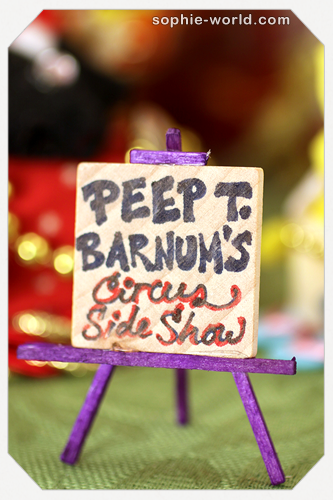 The tiny sign announcing the peep circus|sophie-world.com