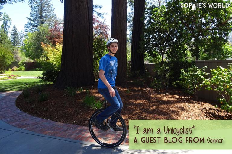 I am a unicyclist|Guest Blog by Connor|sophie-world.com