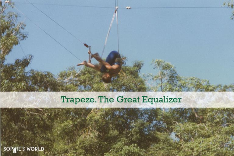 Trapeze. the Great Equalizer|Blog|sophie-world.com