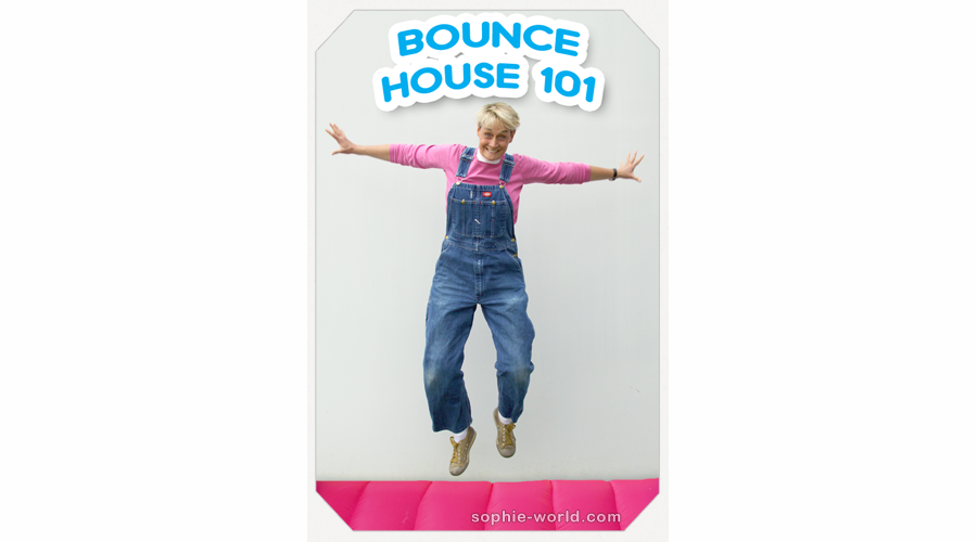 Bounce House protocol from sophie's world