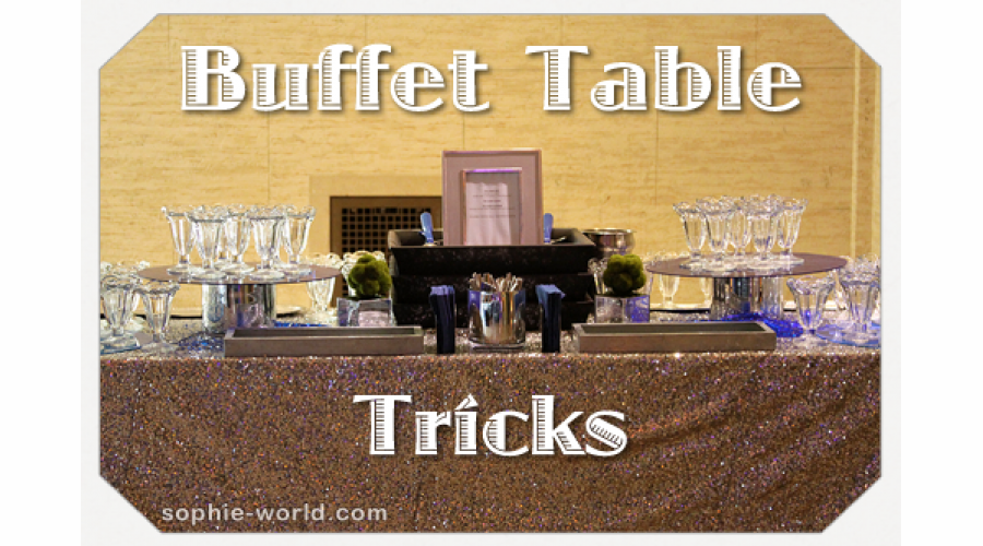 Buffet Table tricks|sophie-world.com