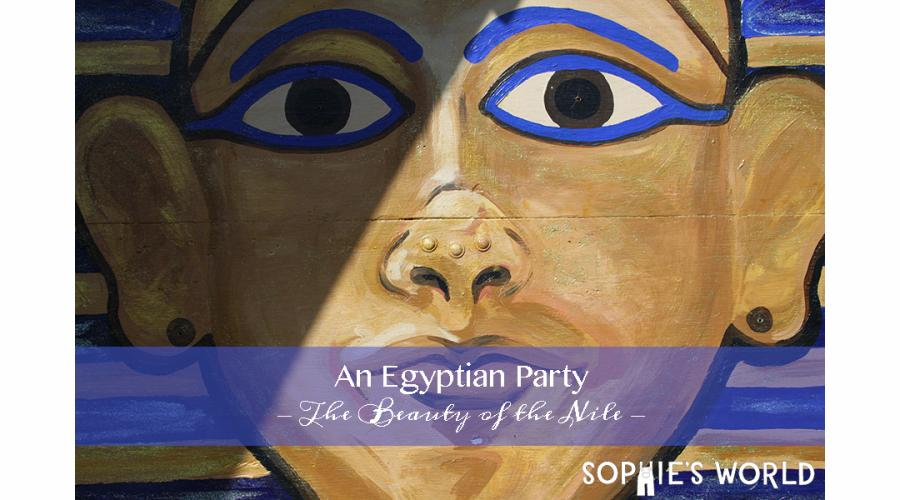 Egyptian Party|Part One|Beauty of the Nile|sophie-world.com