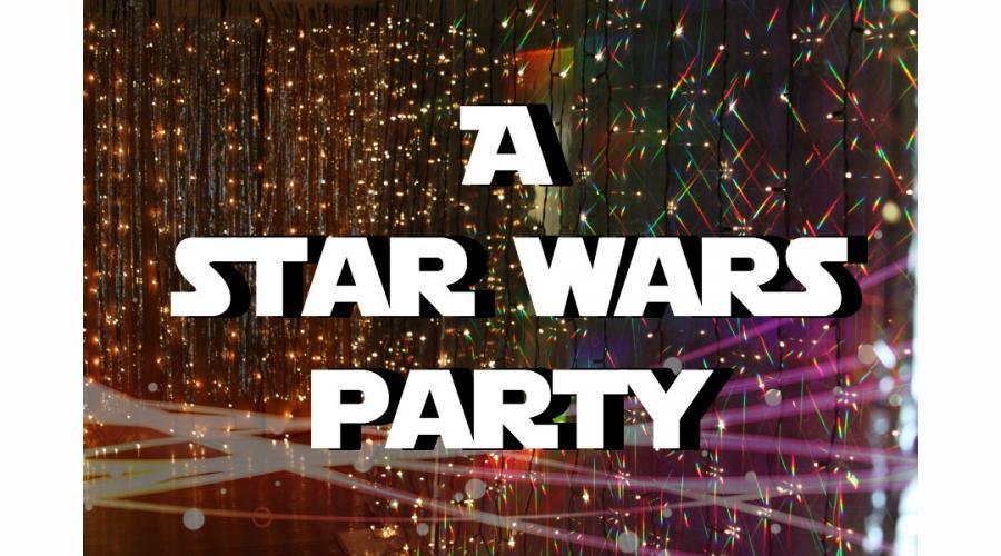 star wars party glam | sophie-world.com